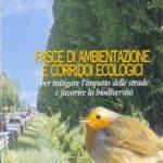 """""""Fasce di ambientazione e corridoi ecologici per mitigare l'impatto delle strade e favorire la biodiversità"""" , Il divulgatore – Provincia di Bologna  anno XXVIII giugno 2005"""