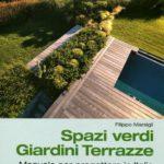 """""""Spazi verdi giardini terrazze. Manuale per progettare in Italia"""" , a cura di Filippo Marsili, UTET, Milano, 2012"""